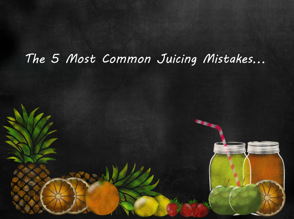 common juicing mistakes